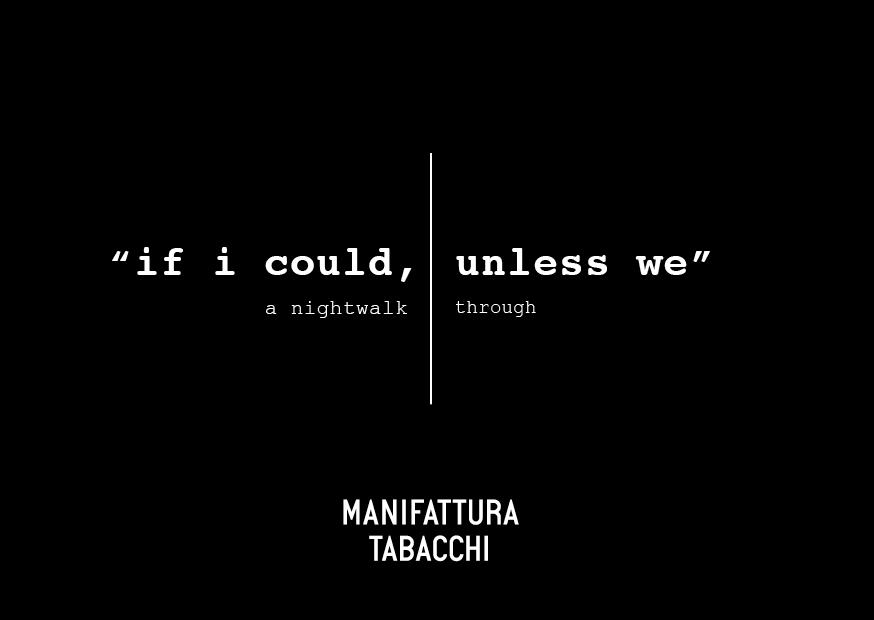 We Can Srl Firenze.Linda Loppa A Nightwalk Through Manifattura Tabacchi